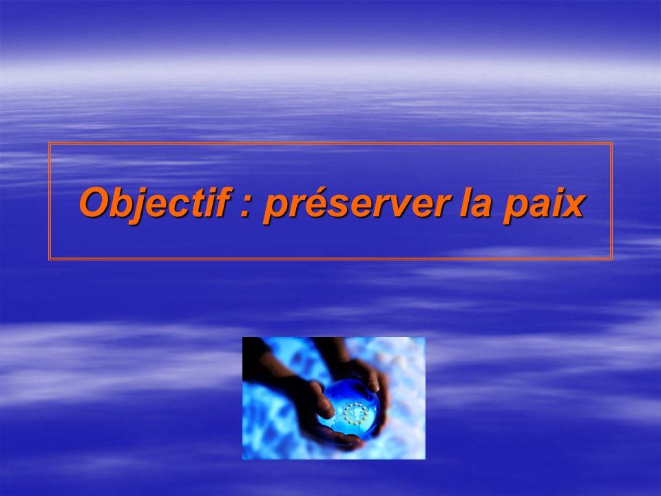 Objectif : préserver la paix