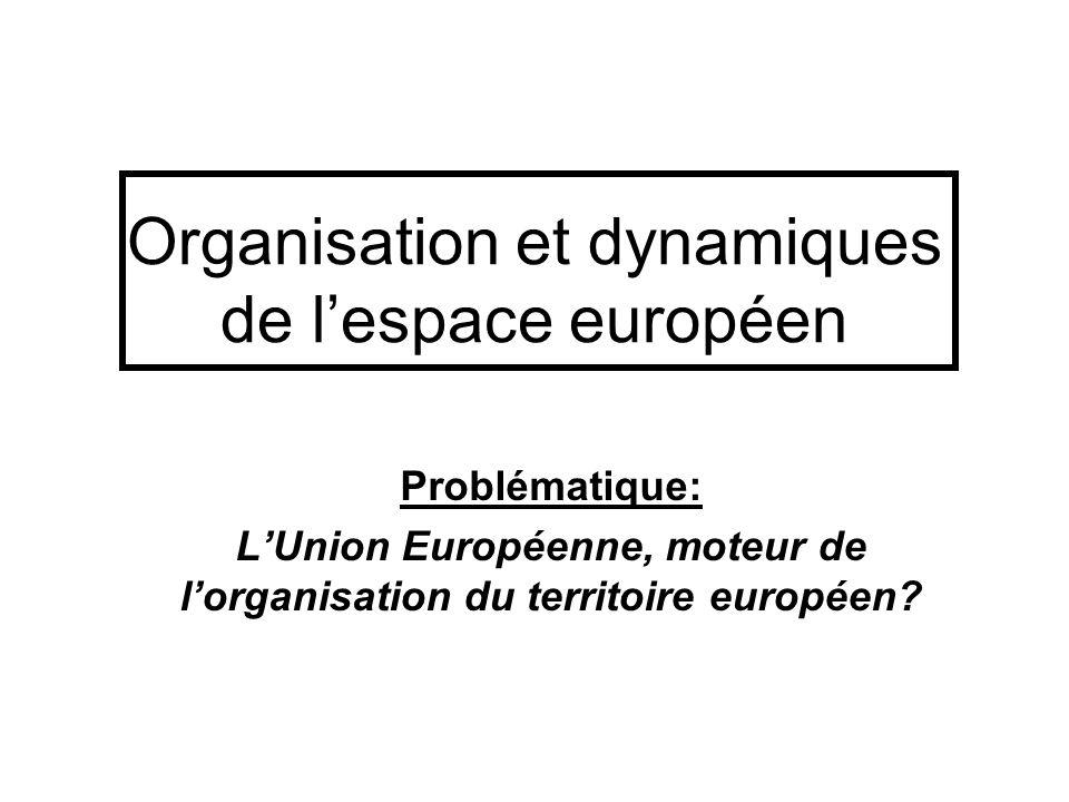 Organisation et dynamiques de l'espace européen
