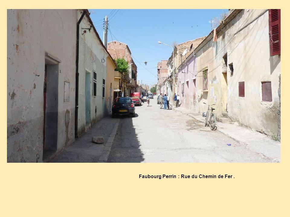 Faubourg Perrin : Rue du Chemin de Fer .