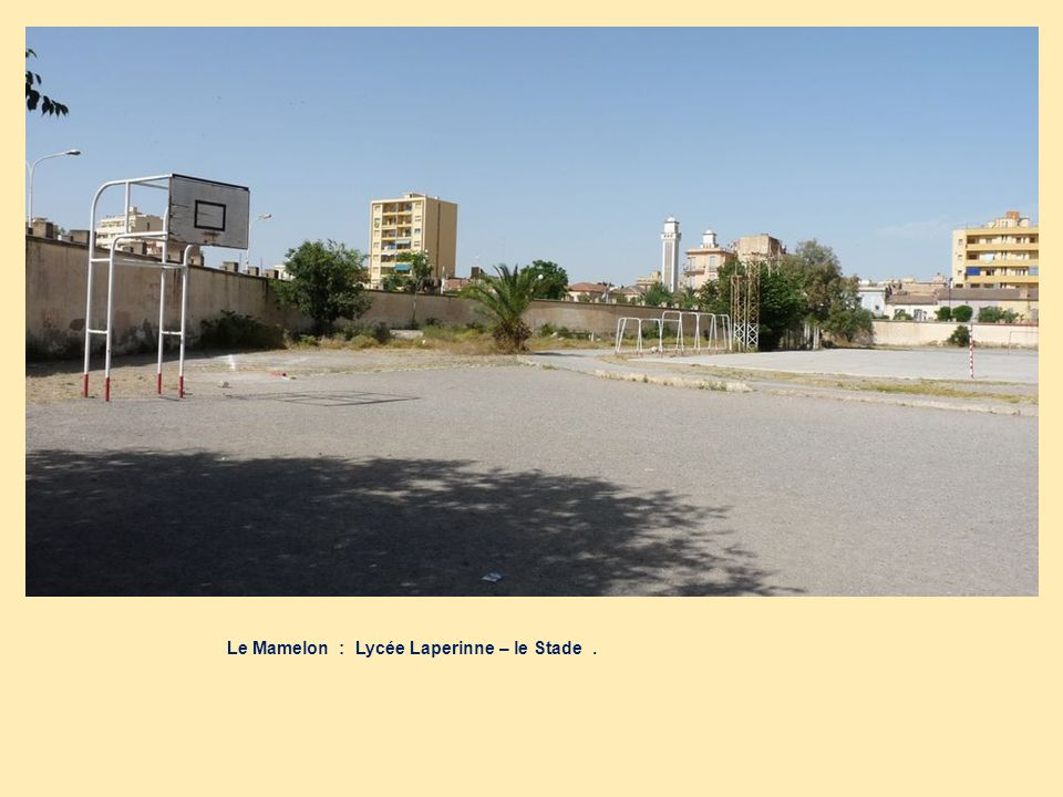 Le Mamelon : Lycée Laperinne – le Stade .