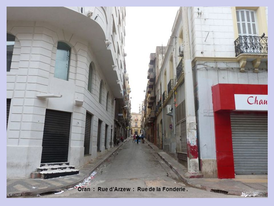Oran : Rue d'Arzew : Rue de la Fonderie .