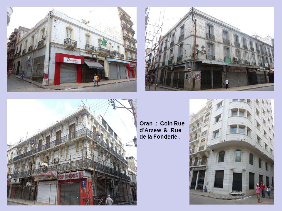 Oran : Coin Rue d'Arzew & Rue de la Fonderie .