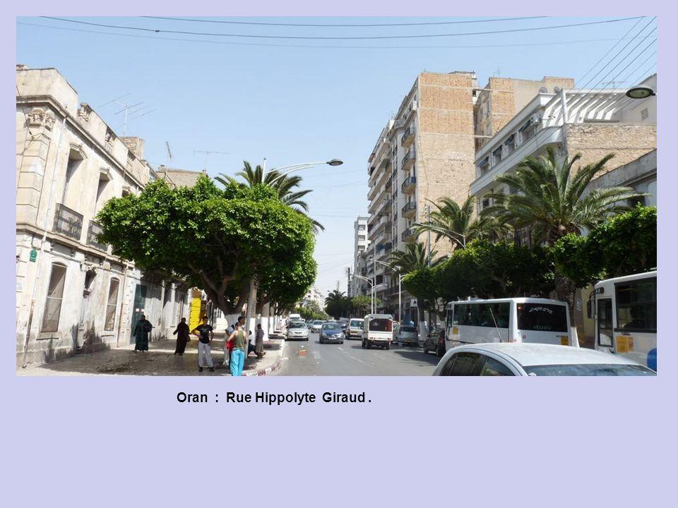 Oran : Rue Hippolyte Giraud .