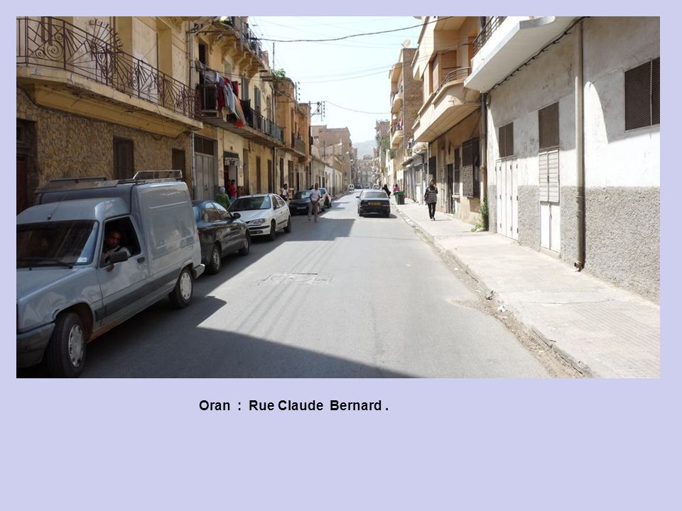 Oran : Rue Claude Bernard .