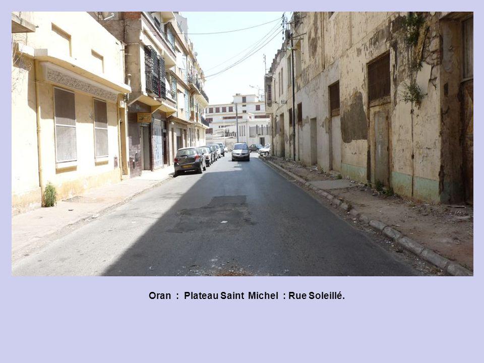 Oran : Plateau Saint Michel : Rue Soleillé.