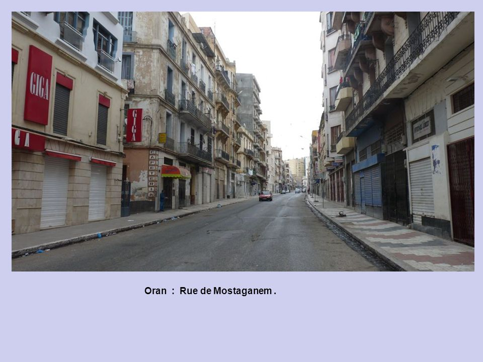 Oran : Rue de Mostaganem .