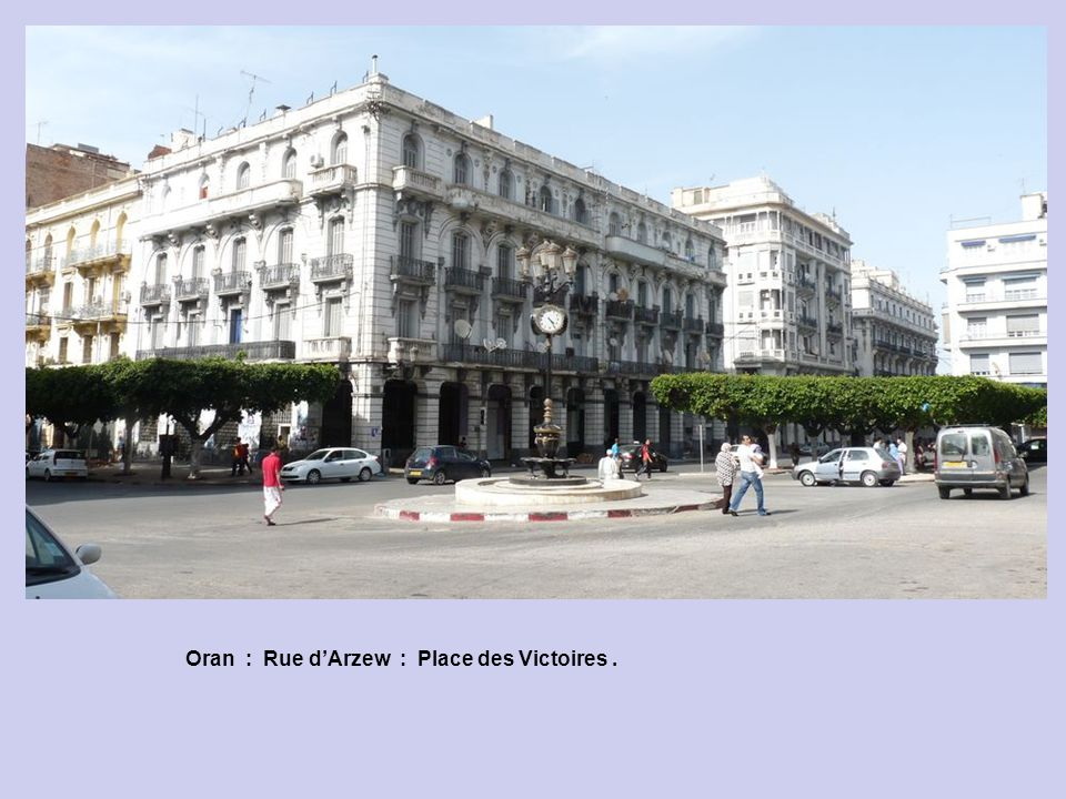 Oran : Rue d'Arzew : Place des Victoires .