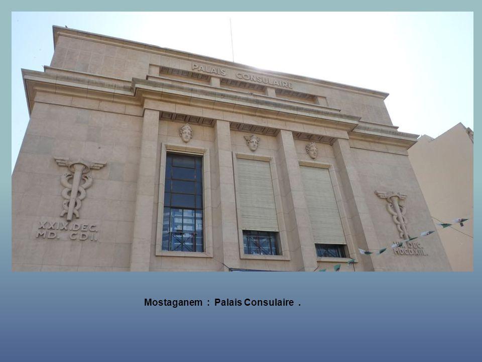 Mostaganem : Palais Consulaire .