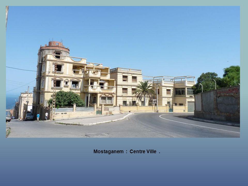 Mostaganem : Centre Ville .