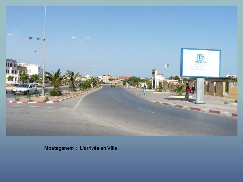 Mostaganem : L'arrivée en Ville .