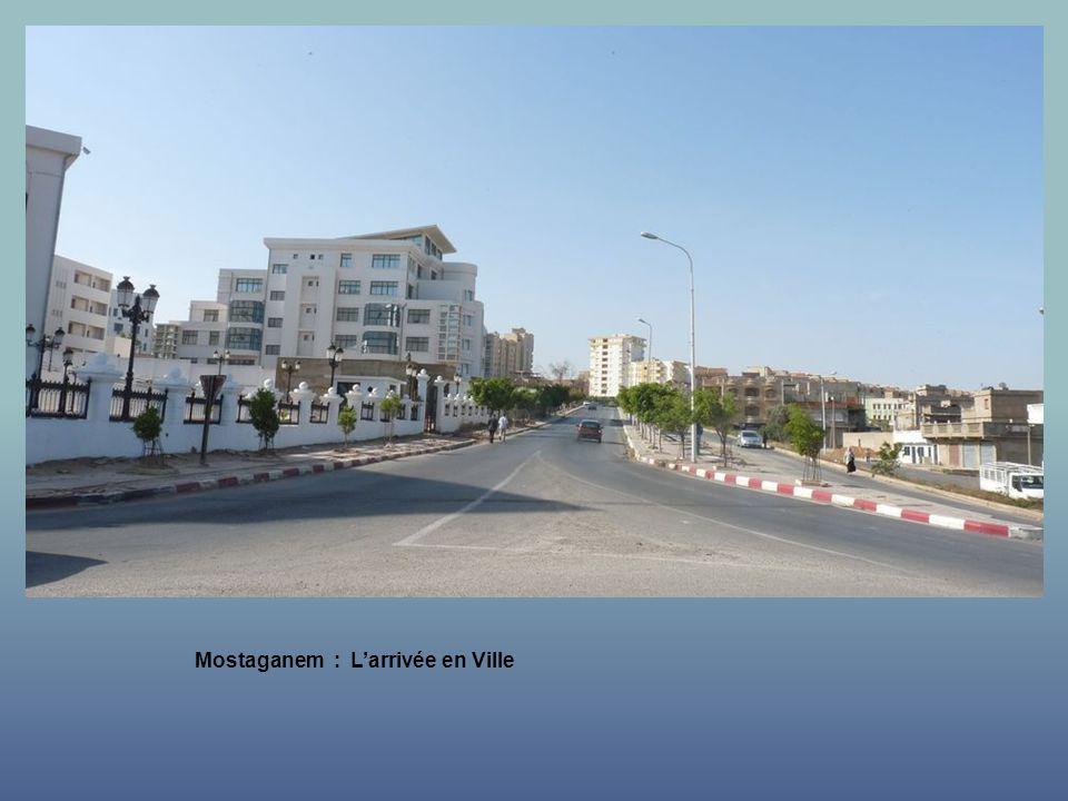 Mostaganem : L'arrivée en Ville