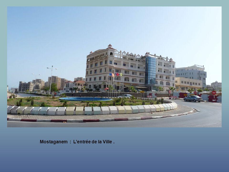 Mostaganem : L'entrée de la Ville .