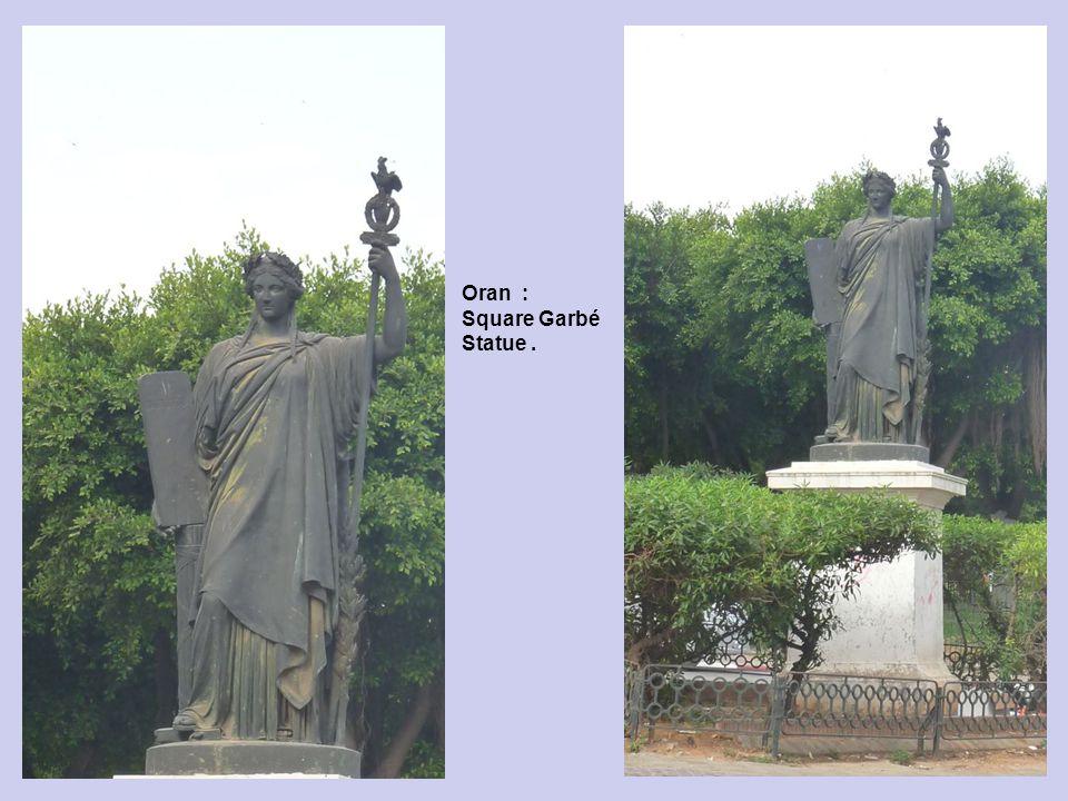 Oran : Square Garbé Statue .