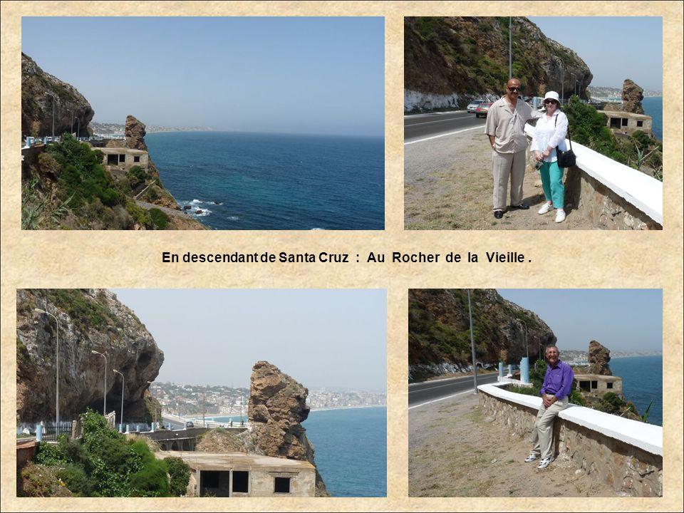 En descendant de Santa Cruz : Au Rocher de la Vieille .