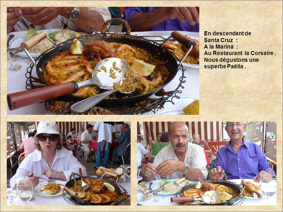 En descendant de Santa Cruz : A la Marina : Au Restaurant la Corsaire .