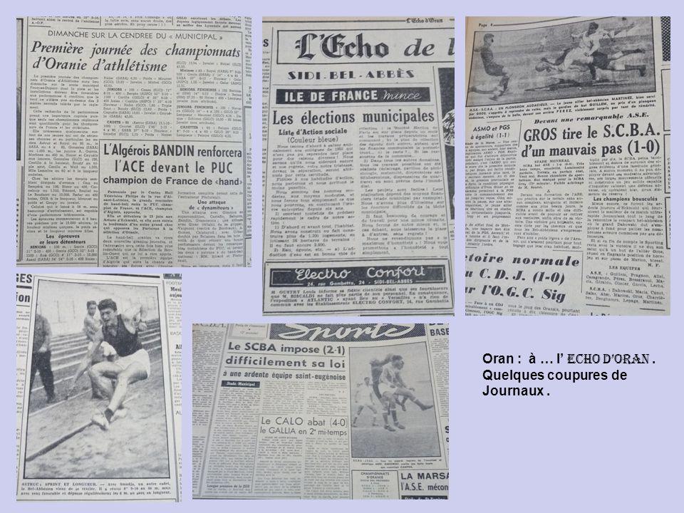 Oran : à … l' Echo d'Oran . Quelques coupures de Journaux .
