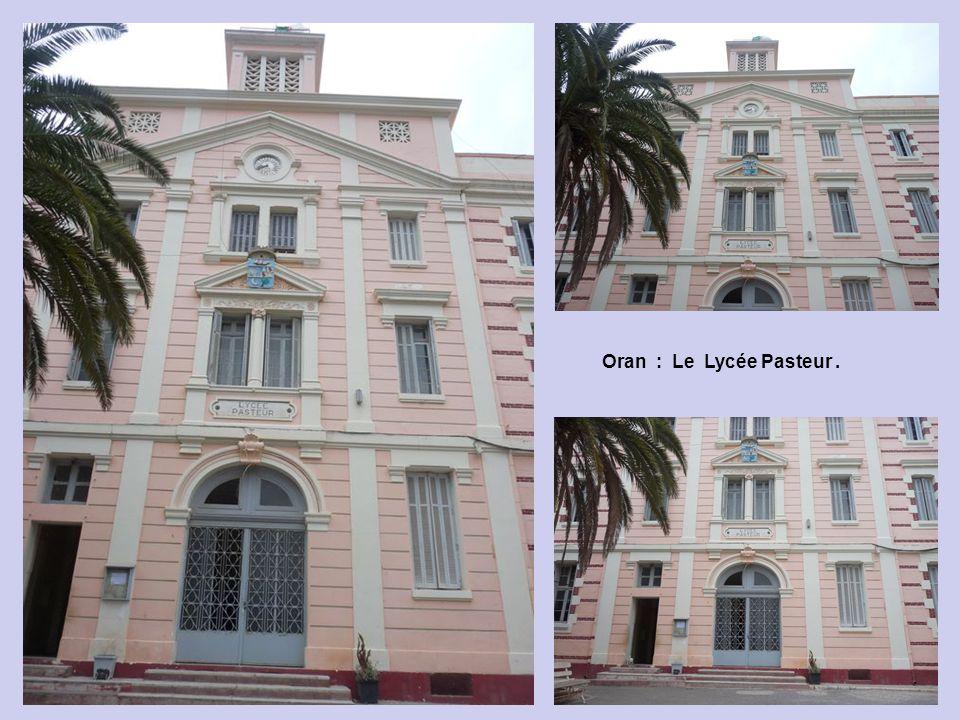 Oran : Le Lycée Pasteur .