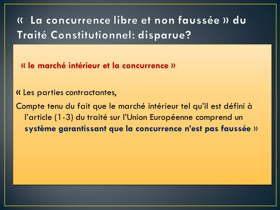 « La concurrence libre et non faussée » du Traité Constitutionnel: disparue