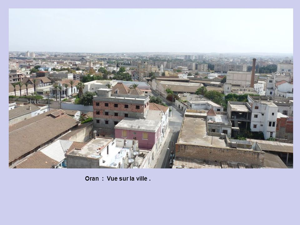 Oran : Vue sur la ville .