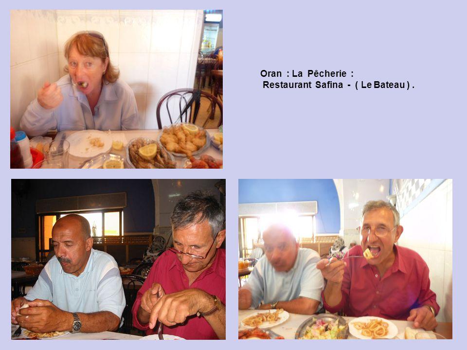 Oran : La Pêcherie : Restaurant Safina - ( Le Bateau ) .