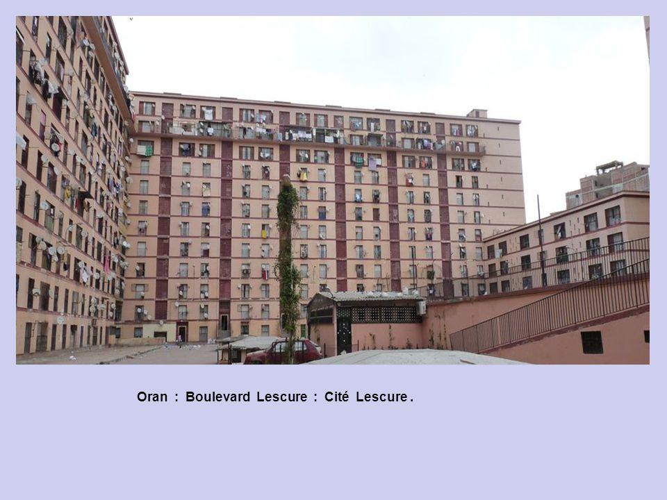 Oran : Boulevard Lescure : Cité Lescure .