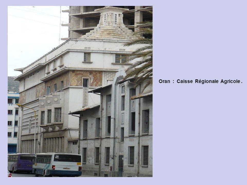 Oran : Caisse Régionale Agricole .
