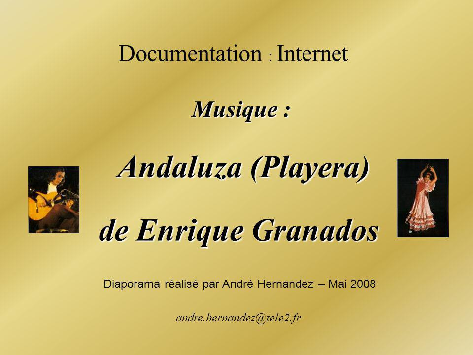 Andaluza (Playera) de Enrique Granados Documentation : Internet