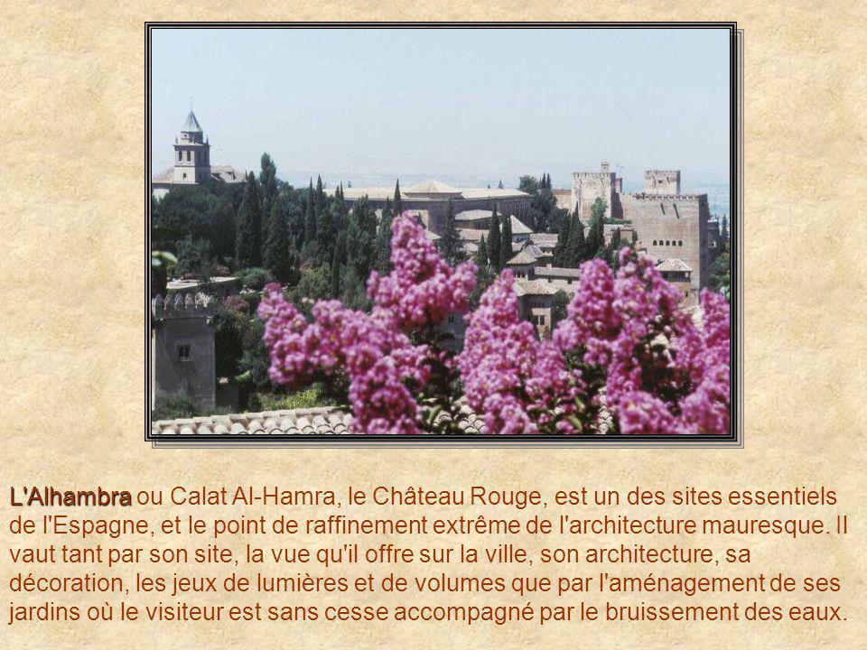 L Alhambra ou Calat Al-Hamra, le Château Rouge, est un des sites essentiels de l Espagne, et le point de raffinement extrême de l architecture mauresque.