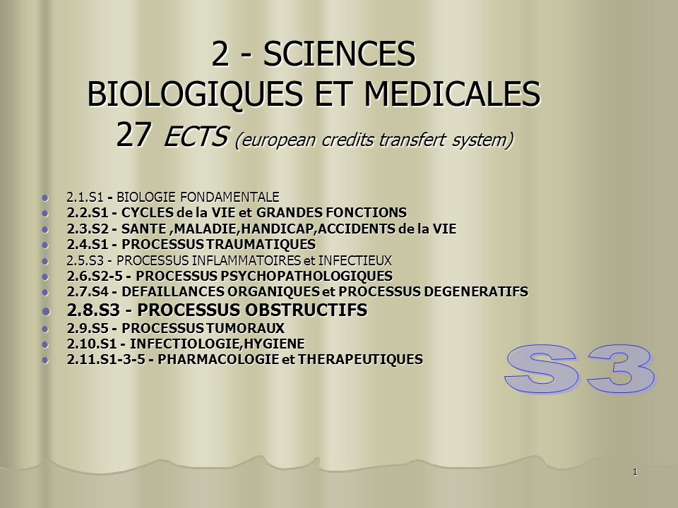 2 - SCIENCES BIOLOGIQUES ET MEDICALES 27 ECTS (european credits transfert system)