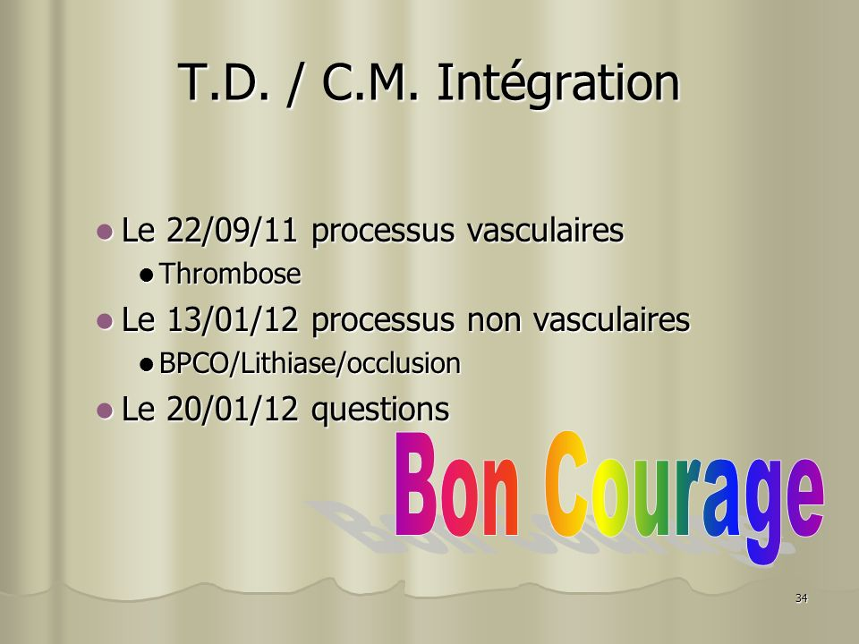 T.D. / C.M. Intégration Bon Courage Le 22/09/11 processus vasculaires