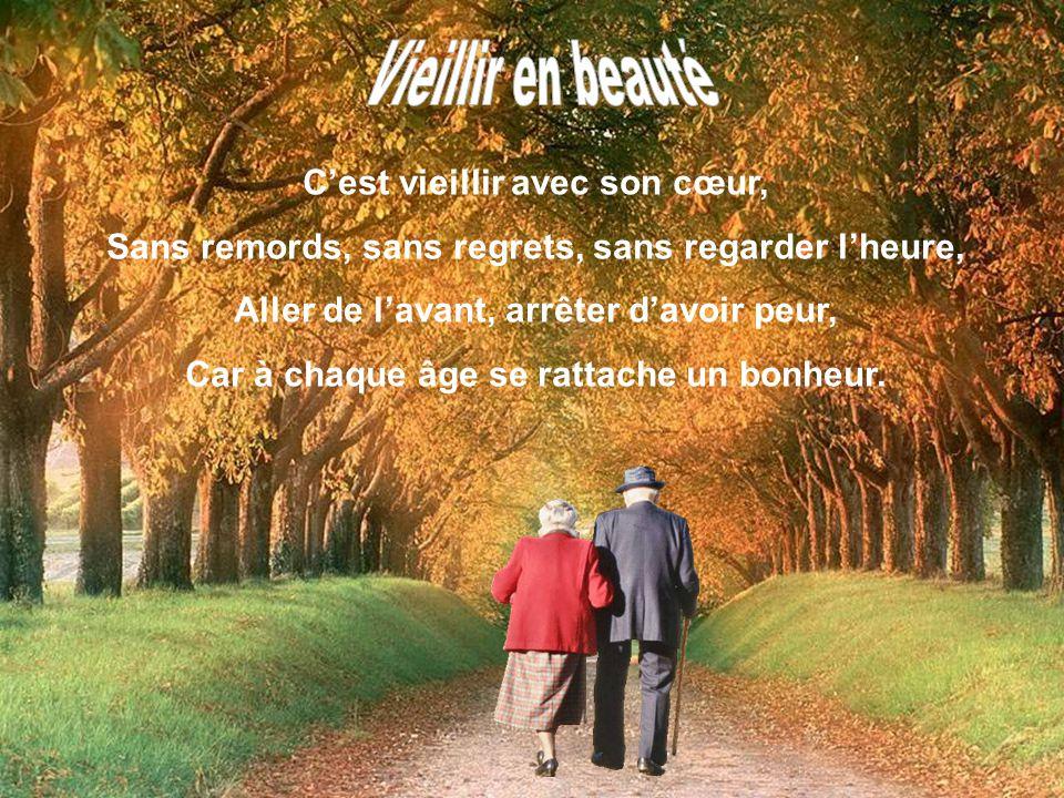 Vieillir en beauté C'est vieillir avec son cœur,