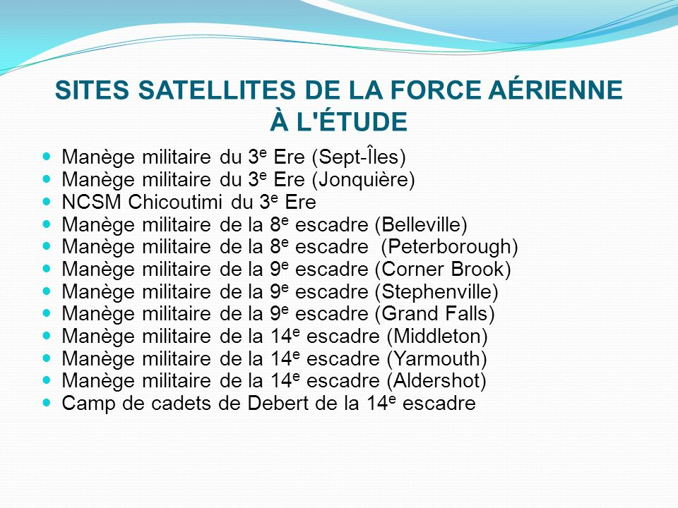 SITES SATELLITES DE LA FORCE AÉRIENNE À L ÉTUDE