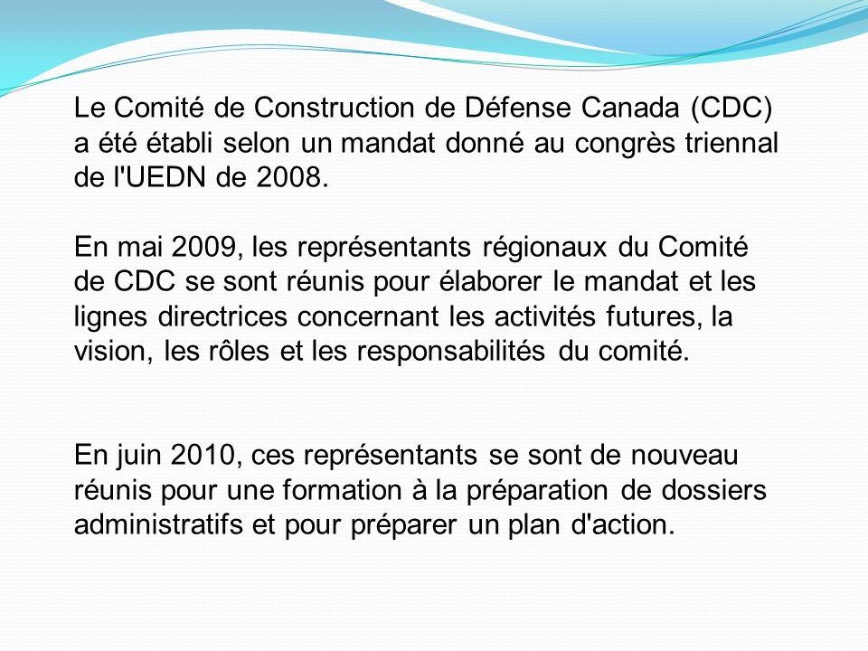 Le Comité de Construction de Défense Canada (CDC) a été établi selon un mandat donné au congrès triennal de l UEDN de 2008.