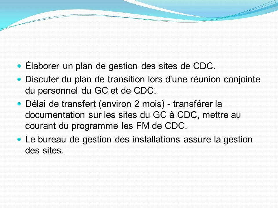Élaborer un plan de gestion des sites de CDC.