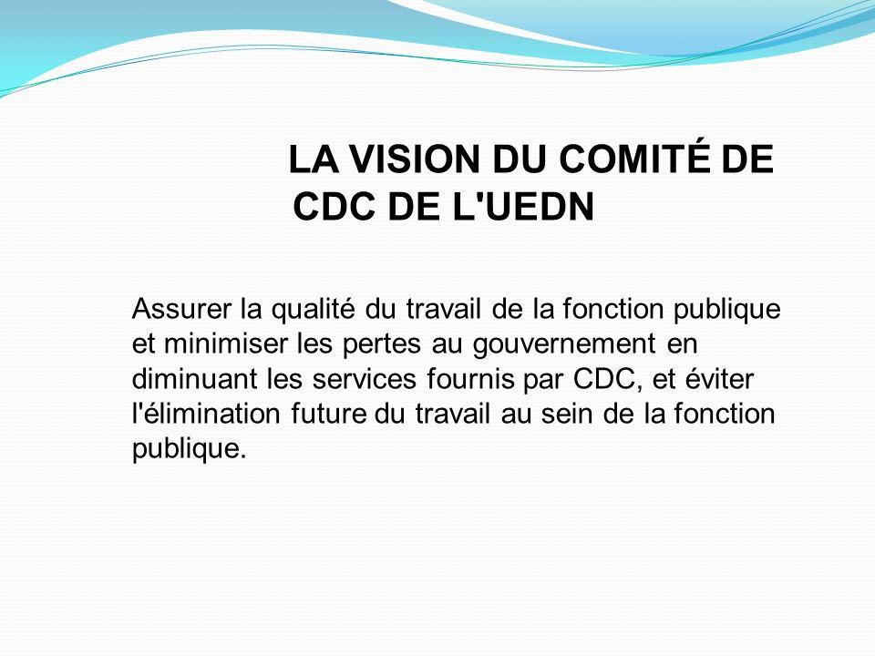 LA VISION DU COMITÉ DE CDC DE L UEDN