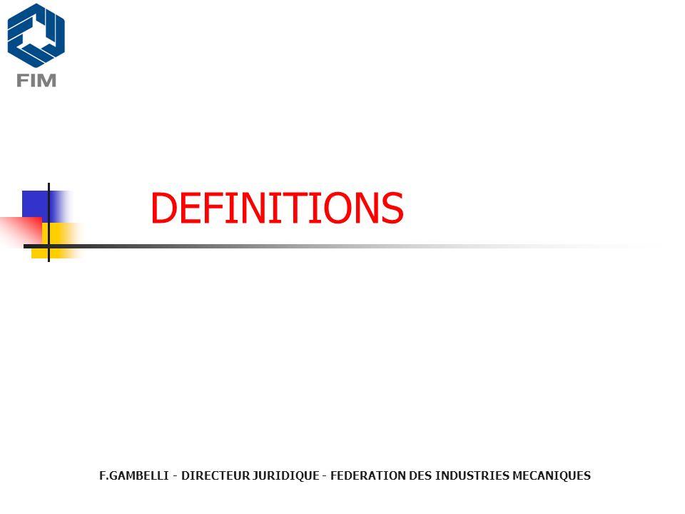 DEFINITIONS F.GAMBELLI - DIRECTEUR JURIDIQUE - FEDERATION DES INDUSTRIES MECANIQUES