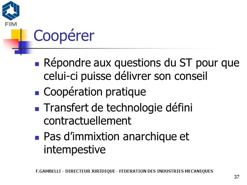 Coopérer Répondre aux questions du ST pour que celui-ci puisse délivrer son conseil. Coopération pratique.