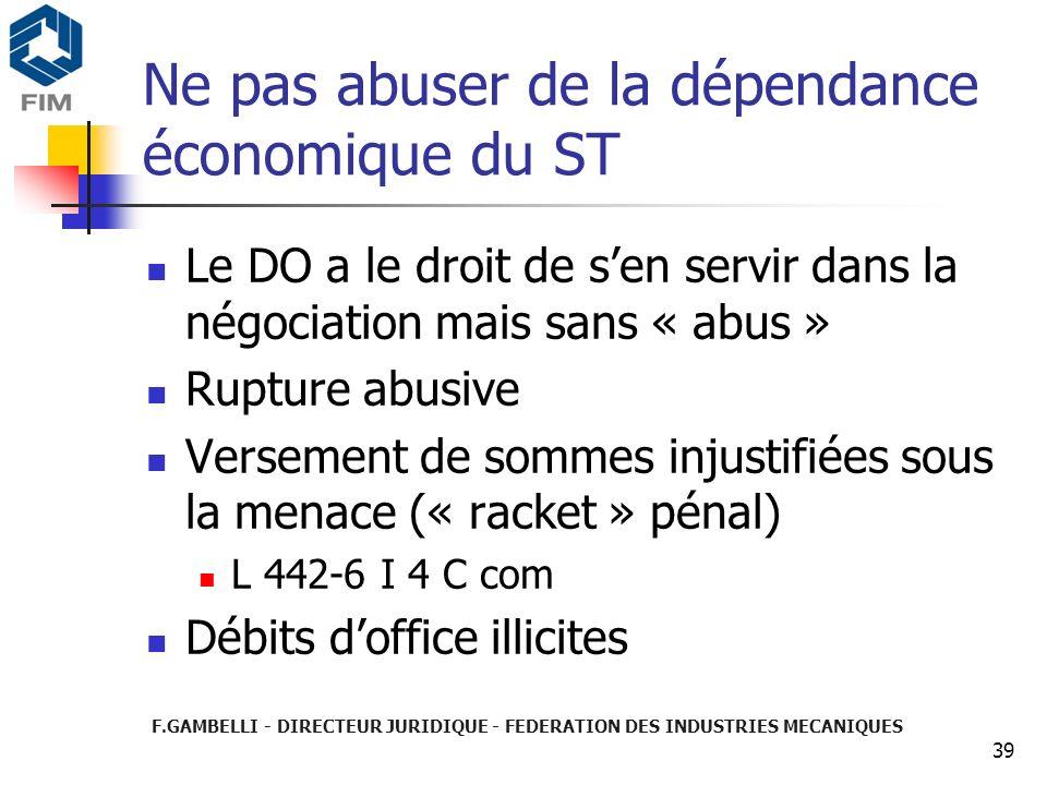 Ne pas abuser de la dépendance économique du ST