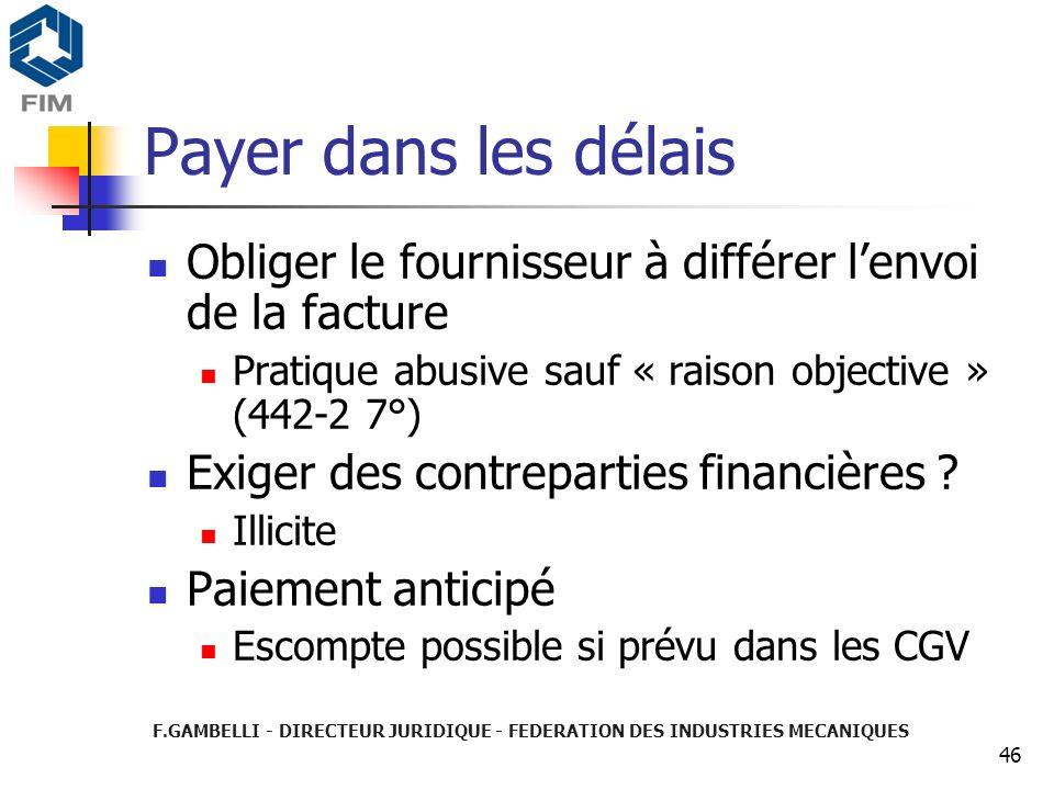 Payer dans les délais Obliger le fournisseur à différer l'envoi de la facture. Pratique abusive sauf « raison objective » (442-2 7°)
