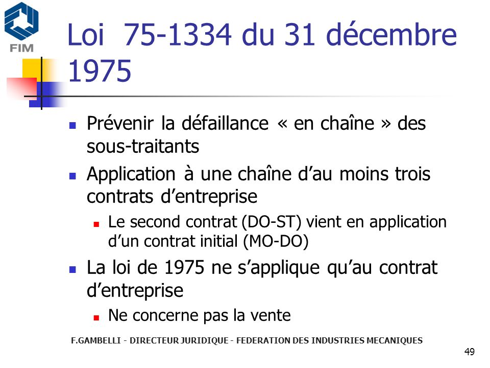 Loi 75-1334 du 31 décembre 1975 Prévenir la défaillance « en chaîne » des sous-traitants.