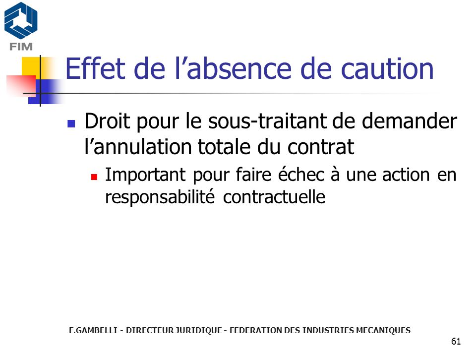 Effet de l'absence de caution