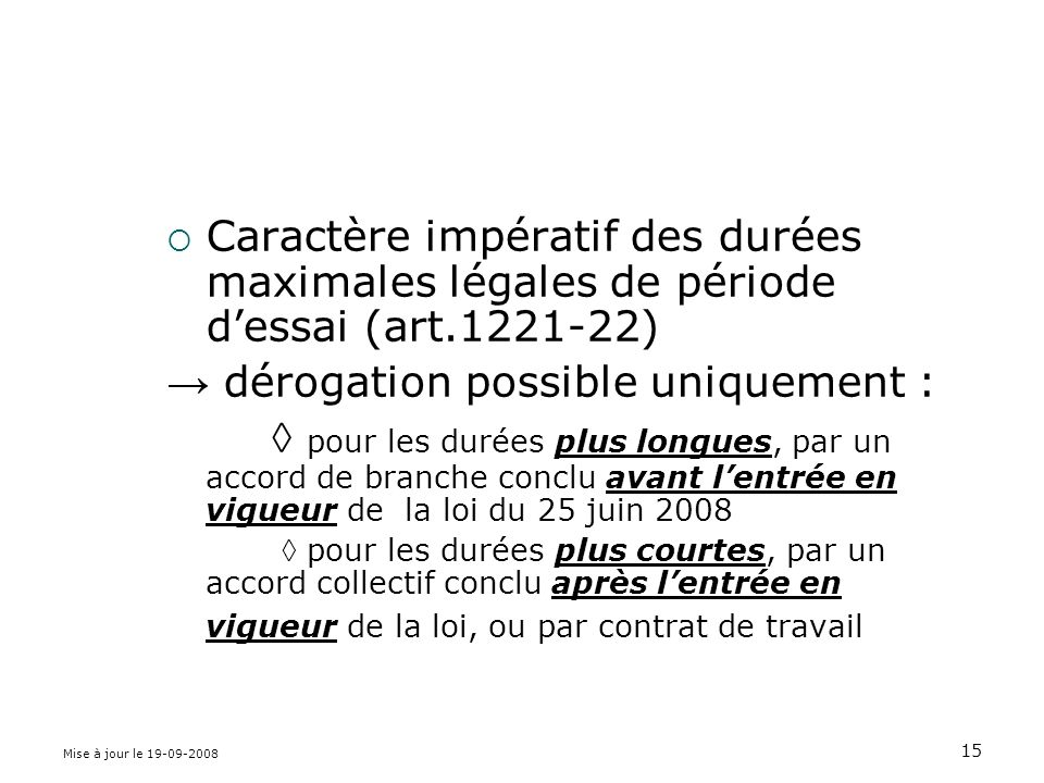 → dérogation possible uniquement :