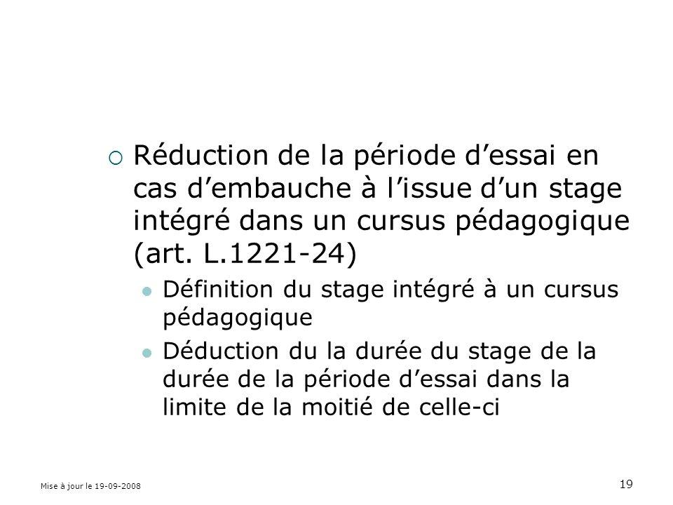 Réduction de la période d'essai en cas d'embauche à l'issue d'un stage intégré dans un cursus pédagogique (art. L.1221-24)