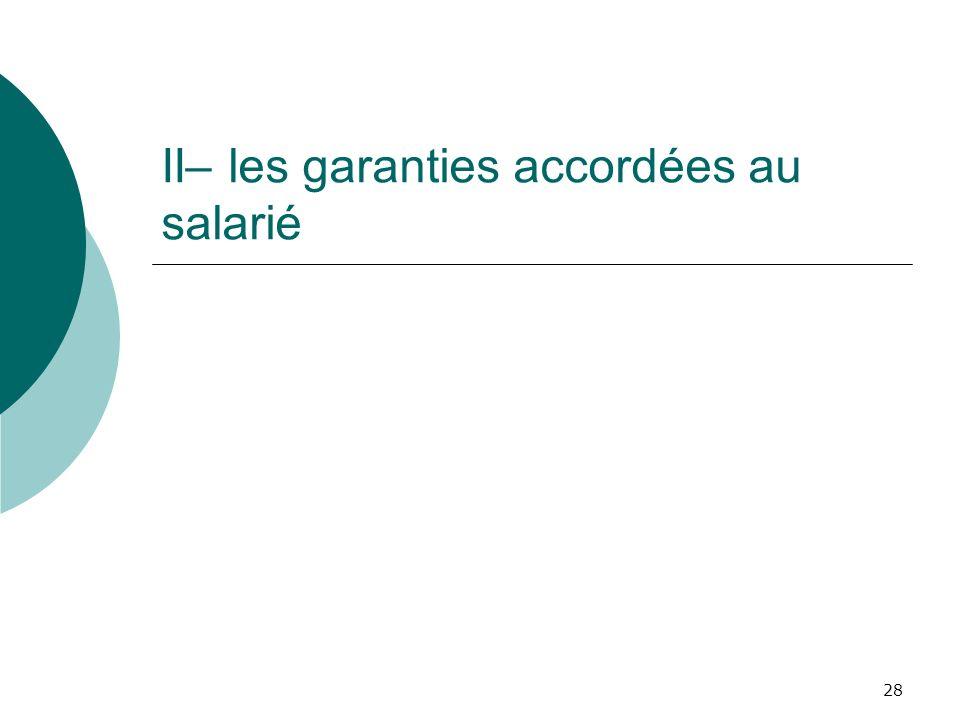 II– les garanties accordées au salarié