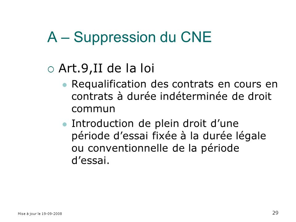 A – Suppression du CNE Art.9,II de la loi