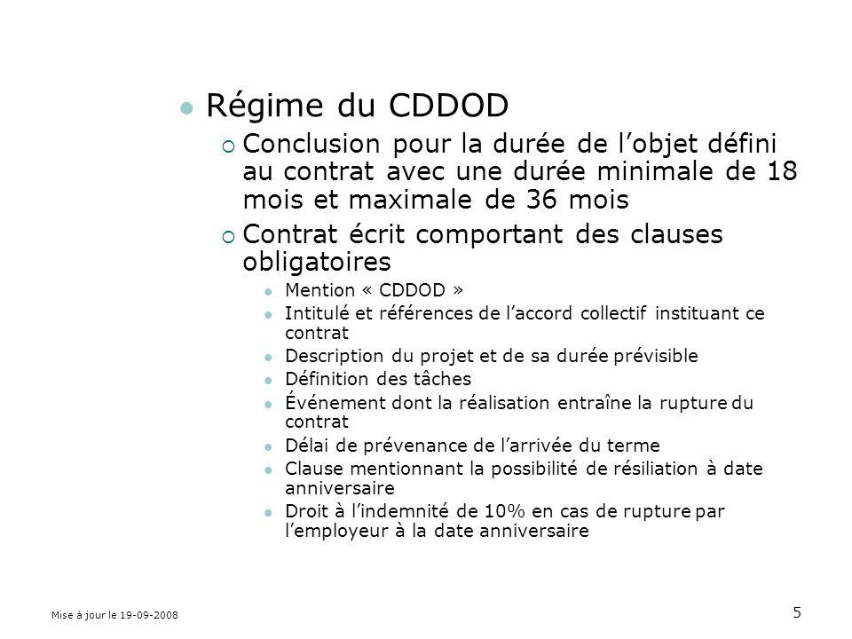 Régime du CDDOD Conclusion pour la durée de l'objet défini au contrat avec une durée minimale de 18 mois et maximale de 36 mois.