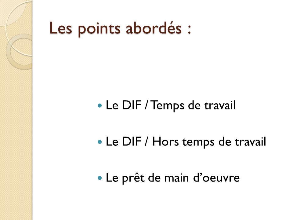 Les points abordés : Le DIF / Temps de travail