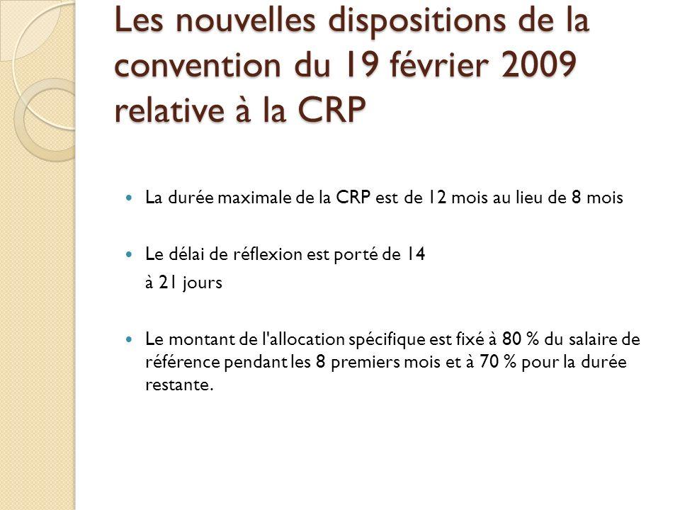Les nouvelles dispositions de la convention du 19 février 2009 relative à la CRP