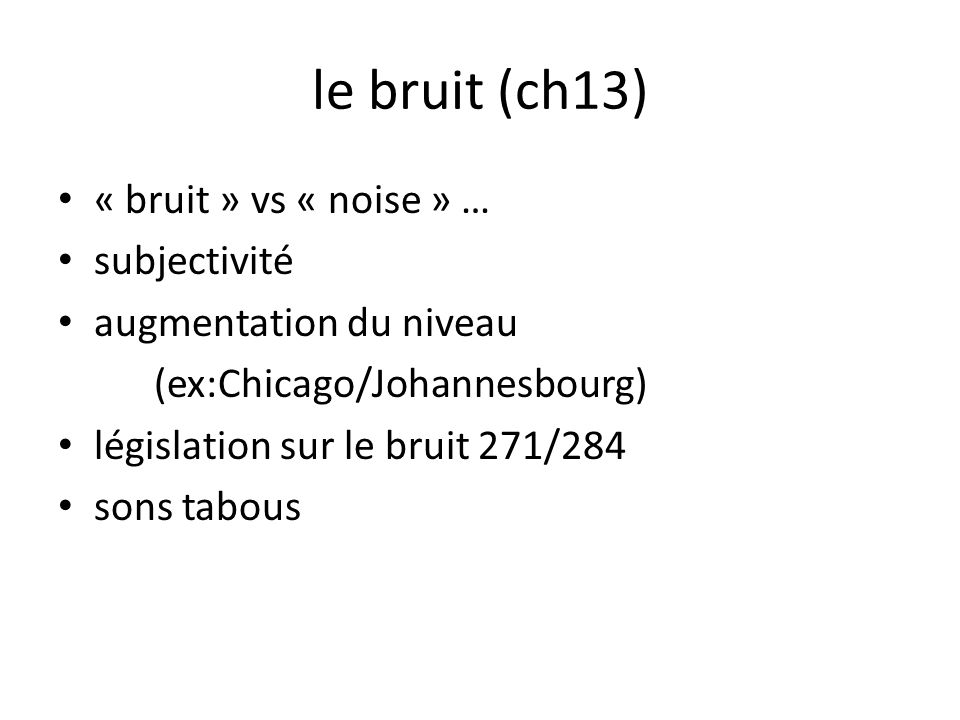 le bruit (ch13) « bruit » vs « noise » … subjectivité