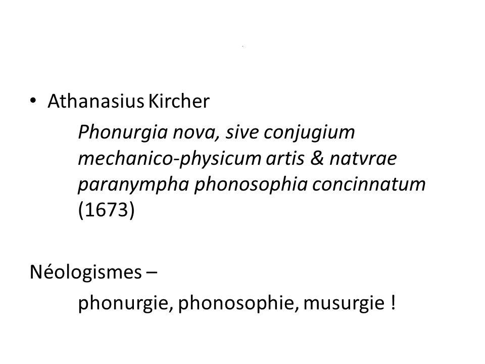 phonurgie, phonosophie, musurgie !